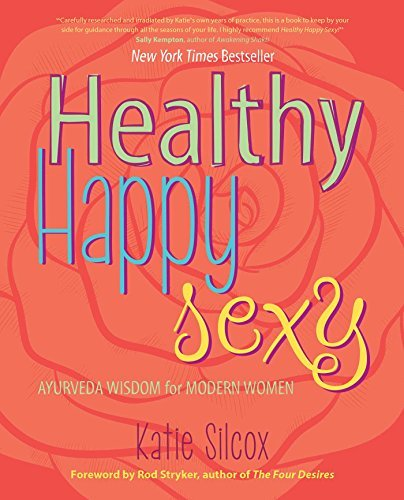 Katie Silcox Healthy Happy Sexy Ayurveda Wisdom For Modern Women