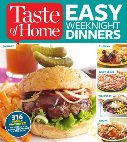 Editors Of Taste Of Home Taste Of Home Easy Weeknight Dinners 316 Family Favorites An Entree For Every Weeknig