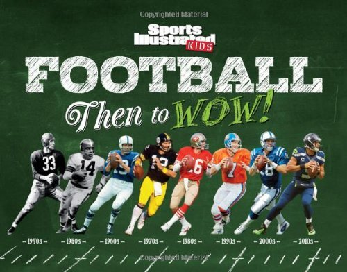 The Editors Of Sports Illustrated Kids Football Then To Wow!