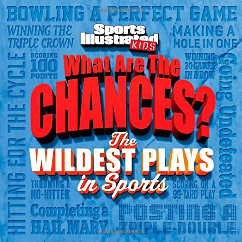 Stephen Koepp Sports Illustrated Kids What Are The Chances? The Wildest Plays In Sports
