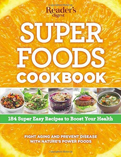 Editors Of Reader's Digest Super Foods Cookbook 184 Super Easy Recipes To Boost Your Health