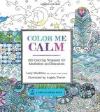 Lacy Mucklow Color Me Calm 100 Coloring Templates For Meditation And Relaxat