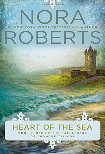 Nora Roberts Heart Of The Sea Gallaghers Of Ardmore Trilogy