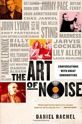 Daniel Rachel The Art Of Noise Conversations With Great Songwriters