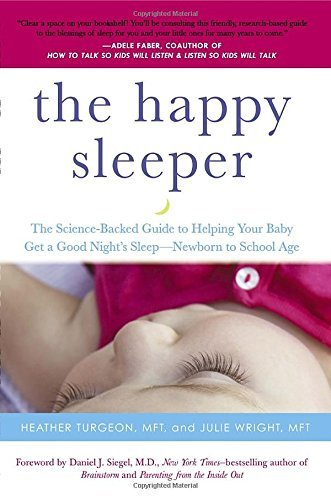 Heather Turgeon The Happy Sleeper The Science Backed Guide To Helping Your Baby Get