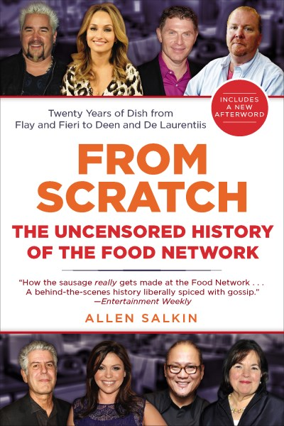Allen Salkin From Scratch The Uncensored History Of The Food Network