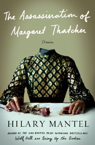 Hilary Mantel The Assassination Of Margaret Thatcher Stories