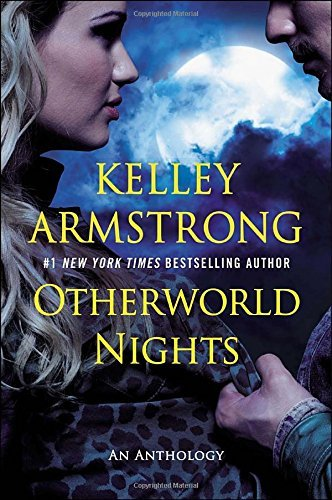 Kelley Armstrong Otherworld Nights An Anthology