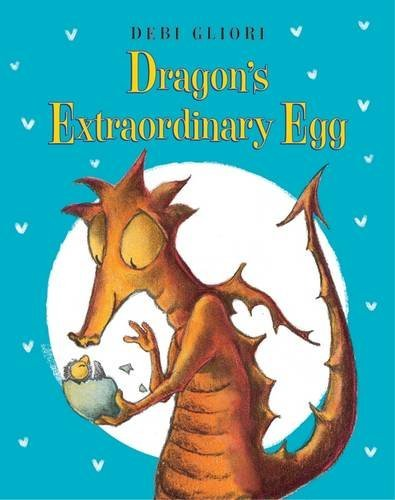 Debi Gliori Dragon's Extraordinary Egg