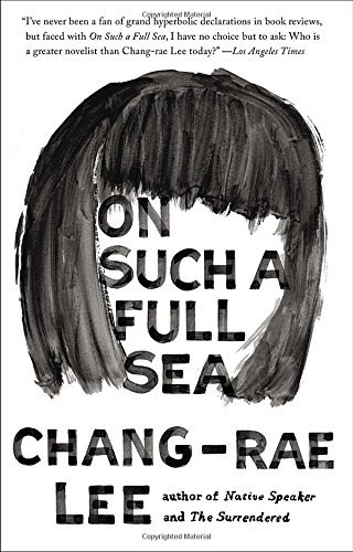 Chang Rae Lee On Such A Full Sea