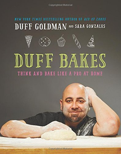 Duff Goldman Duff Bakes Think And Bake Like A Pro At Home