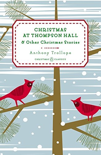 Anthony Trollope Christmas At Thompson Hall And Other Christmas Stories