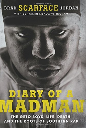 Brad Jordan Diary Of A Madman The Geto Boys Life Death And The Roots Of Sout