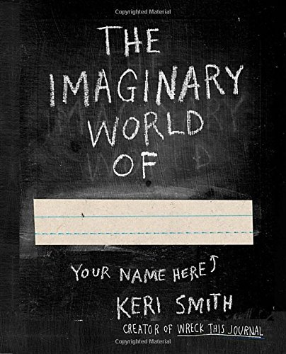 Keri Smith The Imaginary World Of...