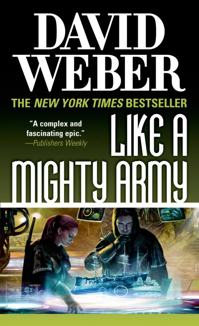 David Weber Like A Mighty Army A Novel In The Safehold Series
