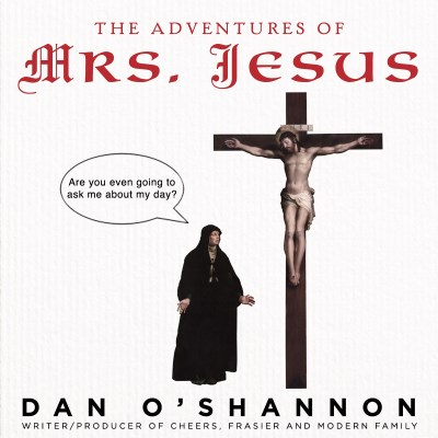 Dan O'shannon The Adventures Of Mrs. Jesus