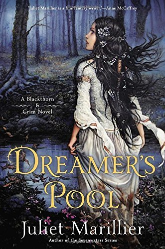 Juliet Marillier Dreamer's Pool A Blackthorn & Grim Novel