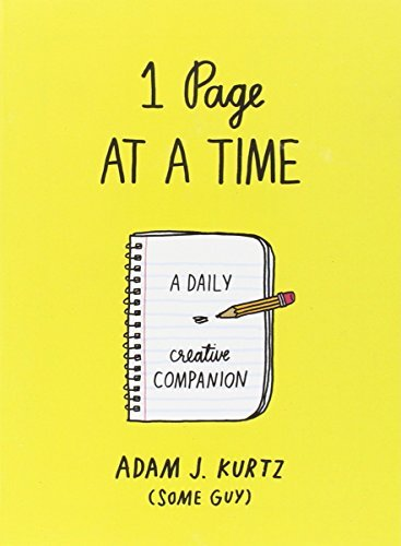 Adam J. Kurtz 1 Page At A Time A Daily Creative Companion