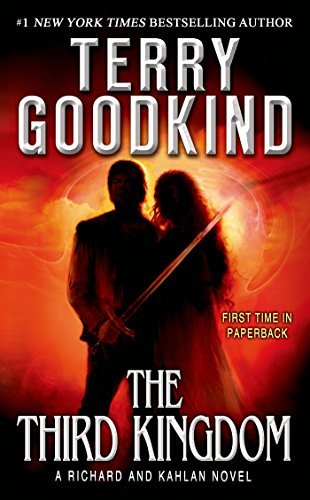 Terry Goodkind The Third Kingdom Sword Of Truth A Richard And Kahlan Novel