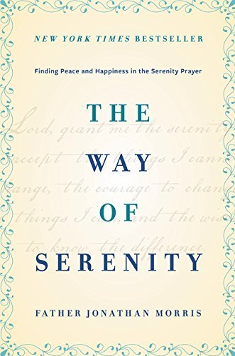 Jonathan Morris The Way Of Serenity Finding Peace And Happiness In The Serenity Praye