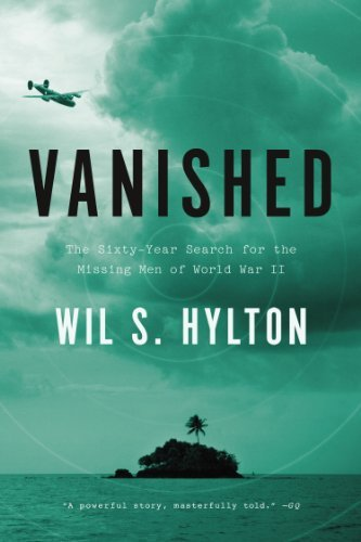Wil S. Hylton Vanished The Sixty Year Search For The Missing Men Of Worl