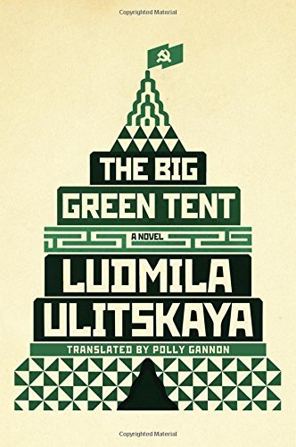 Ludmila Ulitskaya The Big Green Tent