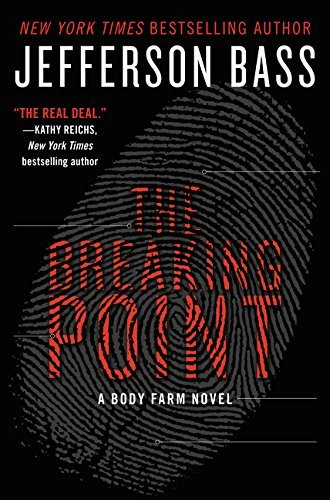 Jefferson Bass The Breaking Point A Body Farm Novel