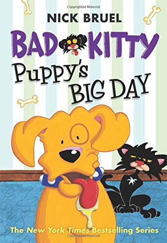 Nick Bruel Bad Kitty Puppy's Big Day