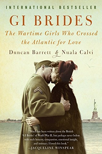 Duncan Barrett Gi Brides The Wartime Girls Who Crossed The Atlantic For Lo