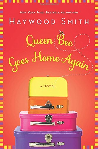 Haywood Smith Queen Bee Goes Home Again