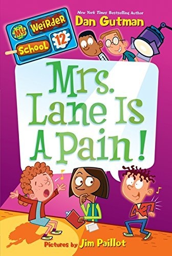 Dan Gutman Mrs. Lane Is A Pain!