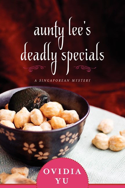 Ovidia Yu Aunty Lee's Deadly Specials A Singaporean Mystery