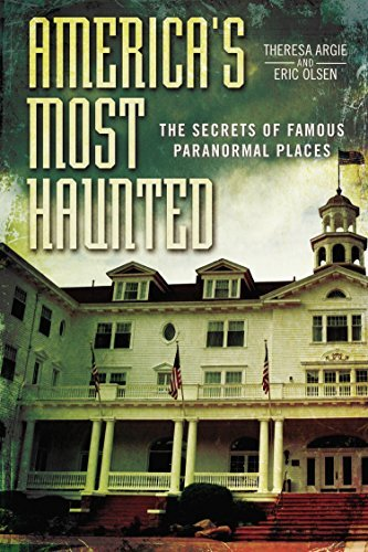 Theresa Argie America's Most Haunted The Secrets Of Famous Paranormal Places