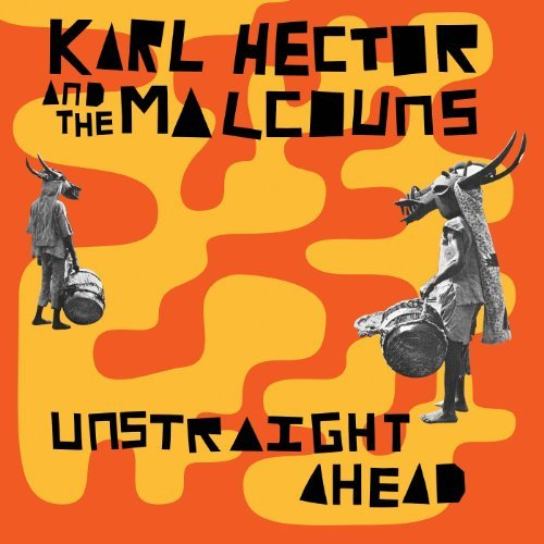 Karl & Malcouns Hector Unstraight Ahead