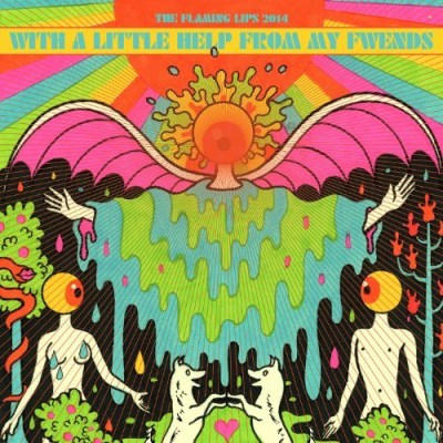 Flaming Lips & Fwends With A Little Help From My Fwends