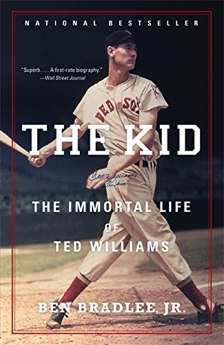 Bradlee Ben Jr. The Kid The Immortal Life Of Ted Williams