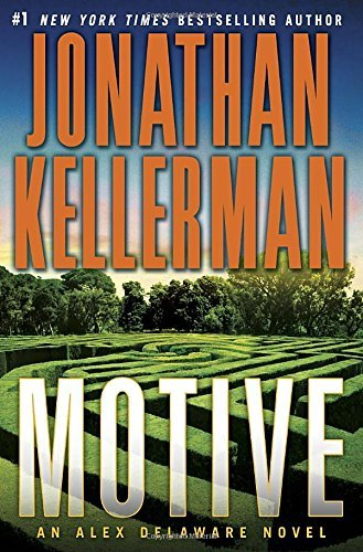 Jonathan Kellerman Motive An Alex Delaware Novel