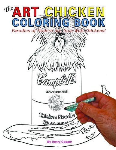 Henry Cooper The Art Chicken Coloring Book Parodies Of Modern Art Now With Chickens!