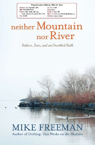 Mike Freeman Neither Mountain Nor River