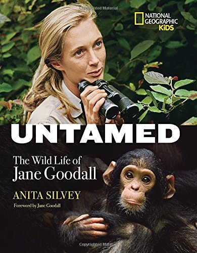 Anita Silvey Untamed The Wild Life Of Jane Goodall