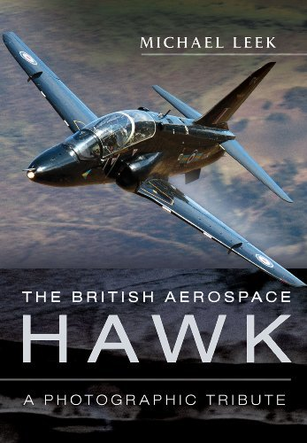 Michael Leek The British Aerospace Hawk A Photographic Tribute