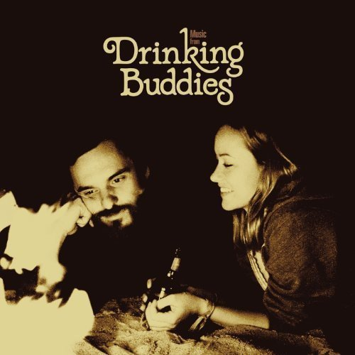 Music From Drinking Buddies A Music From Drinking Buddies A