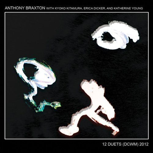 Anthony Braxton 12 Duets (dcwm) 2012 12 CD