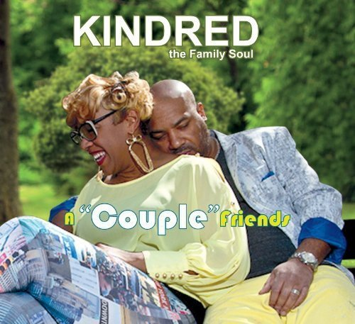 Kindred The Family Soul Couple Friends