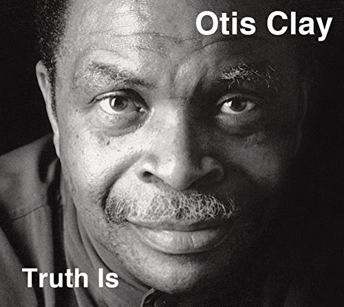 Otis Clay Truth Is