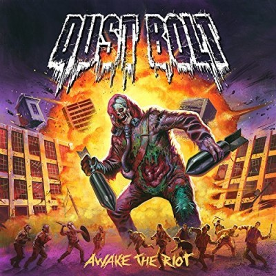 Dust Bolt Awake The Riot