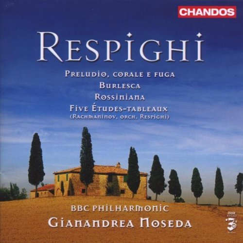 O. Respighi Orchestral Works Bbc Philharmonic