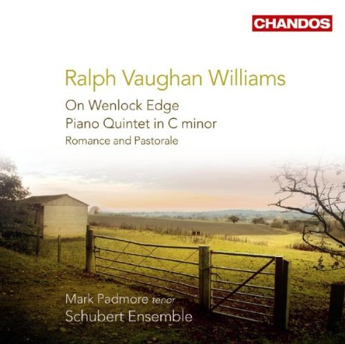 R. Vaughn Williams On Wenlock Edge Pno Quintet Ro Padmore Dods Schubert Ensemble