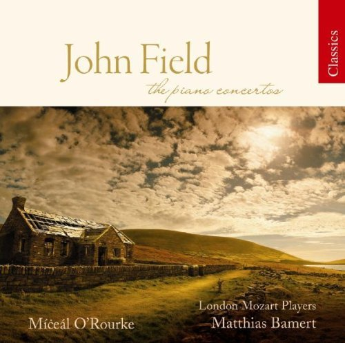 J. Field John Field The Piano Concerto O'rourke Barnert London Mozart Players