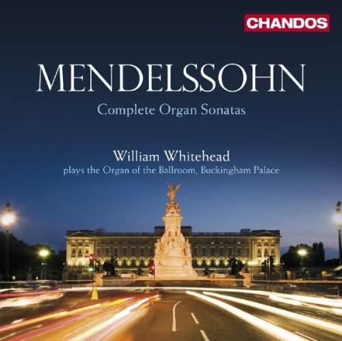 Felix Mendelssohn Complete Organ Sonatas Whitehead*william